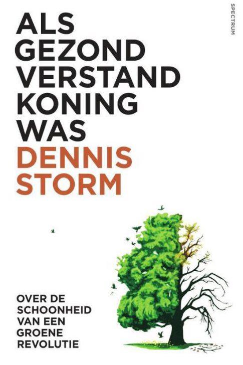 Als gezond verstand koning was - Dennis Storm